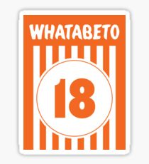 Whatabeto - Beto O'Rourke - Whataburger - Midterm Elections Sticker