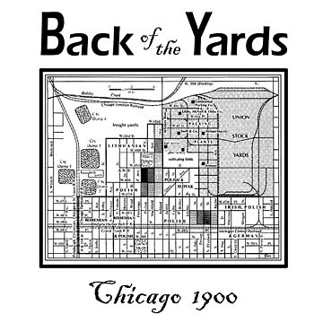 BACK OF THE YARDS – CHICAGO NEIGHBORHOOD by ItsNextYear