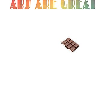 Abs Are Great But Have You Tried Chocolat by TCCPublishing