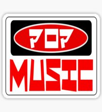POP MUSIC, FUNNY DANGER STYLE FAKE SAFETY SIGN Sticker
