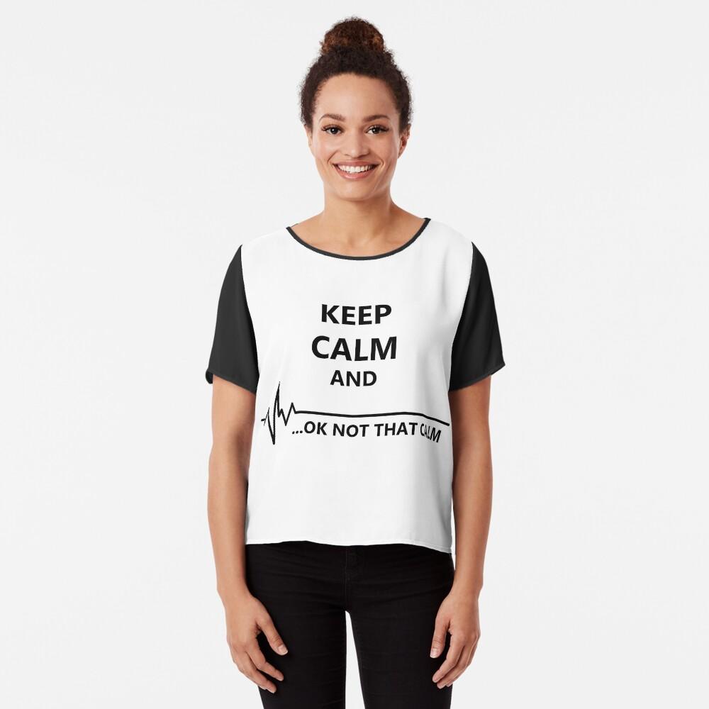 Keep Calm.. Not that calm Women's Chiffon Top Front