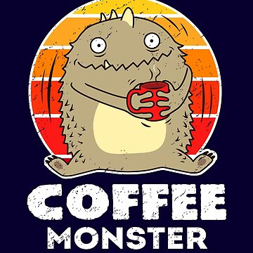 Coffee Monster - Coffeeholic Coffee Addict by propellerhead