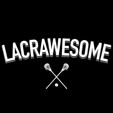 Lacrawesome LAX Awesome Lacrosse Crossed Sticks  by kedsi