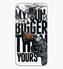 My gun is much bigger than yours Case/Skin for Samsung Galaxy