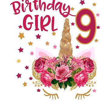 Birthday Girl 9 Unicorn Shirt Beautiful Pink Flower Crown Birthday Shirt For Girls Age 9 by hustlagirl