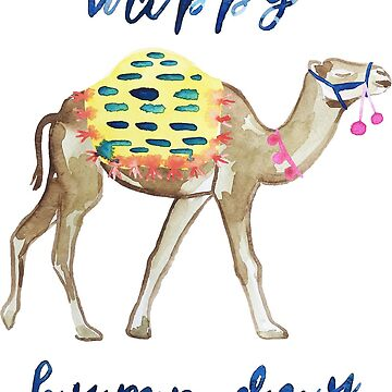 Funny Happy Hump Day Camel by jmac111