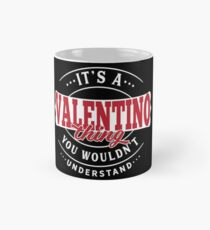 It's a VALENTINO Thing You Wouldn't Understand Classic Mug