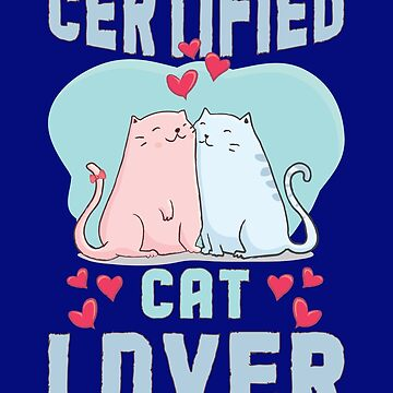 Certified Cat Lover Design For Cat Owners by ptyarb