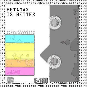 betamaxisbetta by RichardWalk
