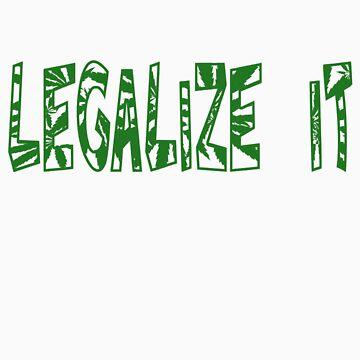 Legalize it by krazee2dope