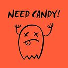 Cute Need Candy Halloween Ghost Monotone by TinyStarAmerica