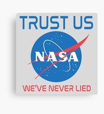 NASA - Trust Us We've Never Lied Canvas Print