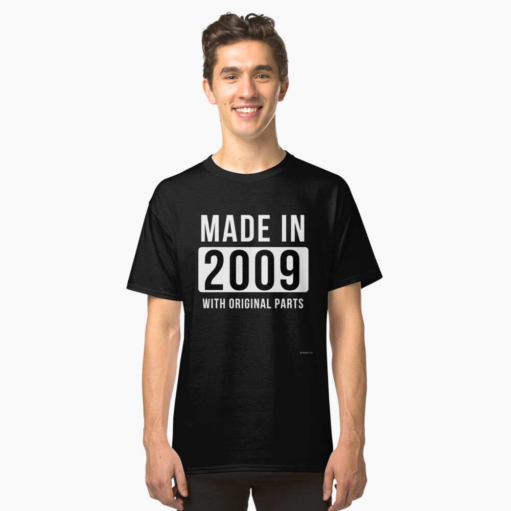 Made In   2009 - Gift For Someone Born In   2009 Classic T-Shirt Front