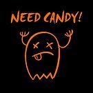 Cute Need Candy Halloween Ghost Dark Monotone by TinyStarAmerica