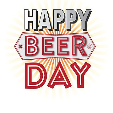 Happy Beer Day Craft Home Brewery Gift Tops and Tees by Nslock5000