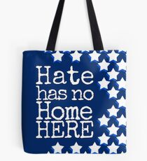 Hate Has No Home Here! - Stars and Stripes Tote Bag