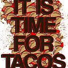 Time for Tacos by creepyjoe