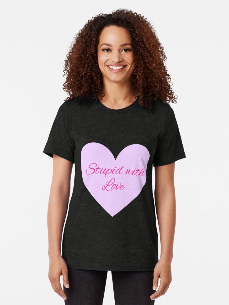 Vista alternativa de Camiseta de tejido mixto Estúpido con amor - Mean Girls Broadway