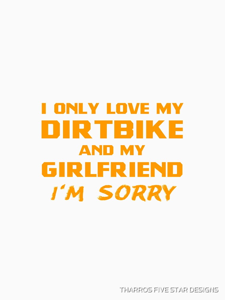 I Only Love My Dirtbike And My Girlfriend Rider Motocross by kalamiotis13