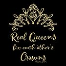 Real Queens Fix Each Other's Crowns by artsytoo