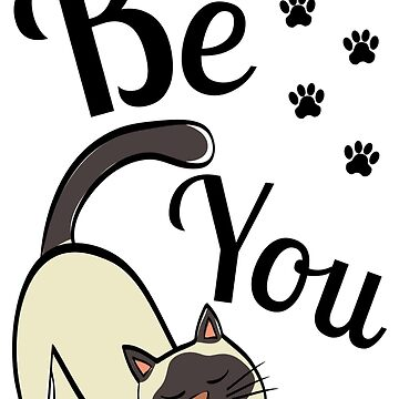 Be You - Cat by AnickConnolly