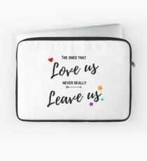 The ones that love us never really leave us Laptop Sleeve