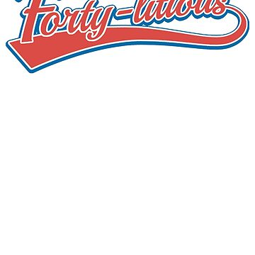 Forty-licious Baseball Jersey style T shirt by AxTT