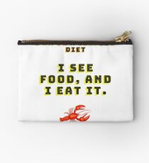 """I am on a seafood diet. I see food, and I eat it..."" Studio Pouch"
