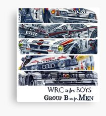 WRC is for boys, Group B was for men Canvas Print