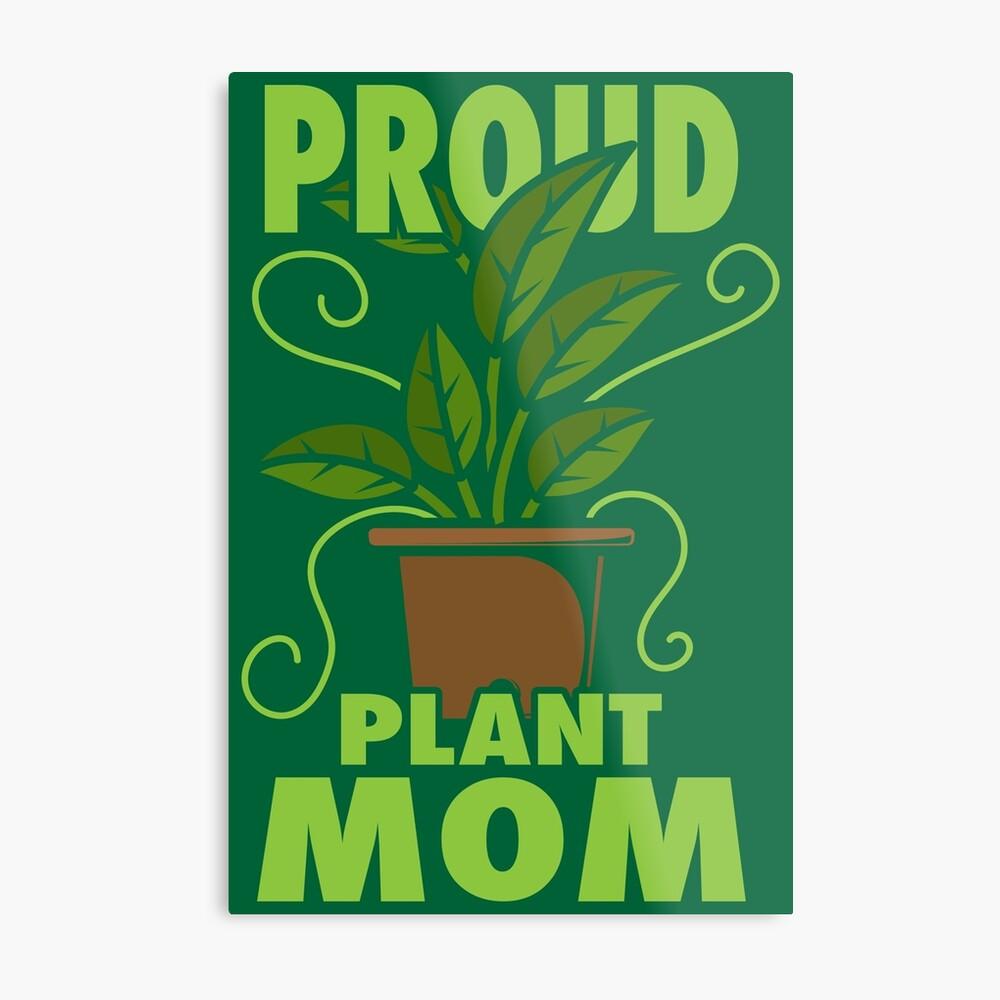 Proud Plant Mom - Plant Lover Gift Metallbild