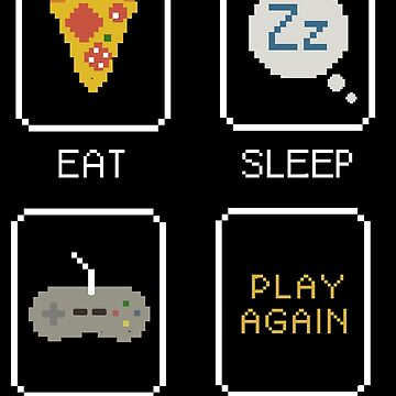 Eat. Sleep. Game. Repeat. by shadowmachina