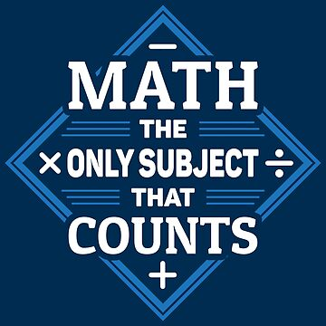 Math The Only Subject That Counts - Math Quotes Gift by yeoys