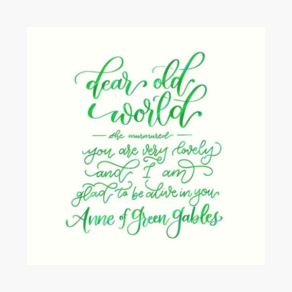 Glad to Be Alive - Anne of Green Gables Art Print