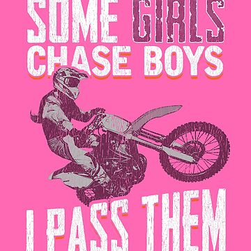 Some Girls Chase Boys I Pass Them by fantasticdesign