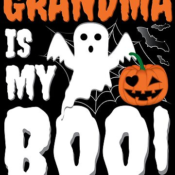 Grandma Is My Boo Halloween Funny Ghost by ZNOVANNA
