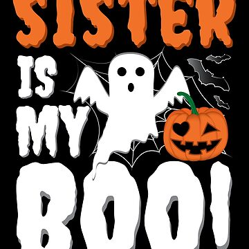 Sister Is My Boo Funny Halloween Ghost by ZNOVANNA