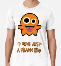 "Halloween T-Shirt Grafikdesign ""It was just a prank bro"" Premium T-Shirt"