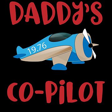 Daddys Co-Pilot Fly Aircraft by inkedtee