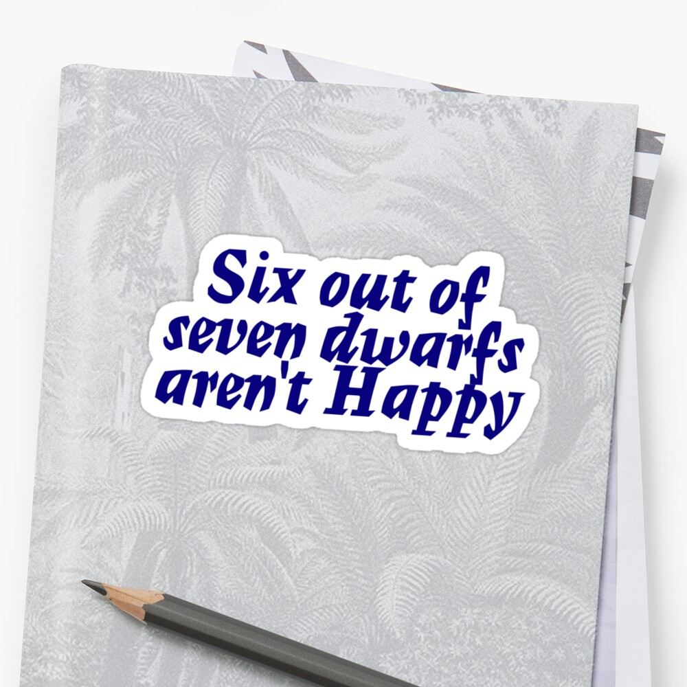 Six out of seven dwarfs aren't Happy by digerati