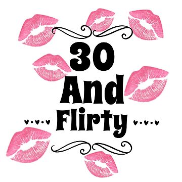 30 and flirty by CharlyB