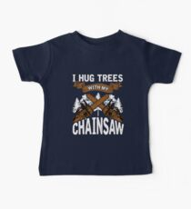 Logging I Hug Trees With My Chainsaw Baby Tee