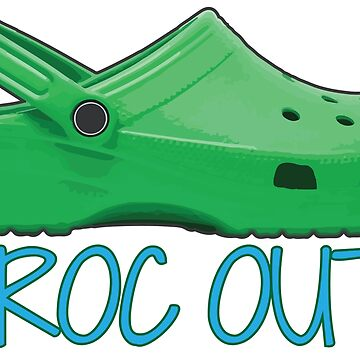 Crocs Out by ericbracewell