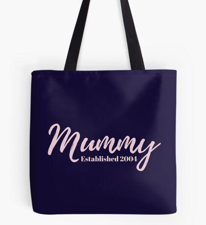 Mummy Established 2004 Tote Bag