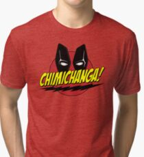 Chimichanga! Tri-blend T-Shirt