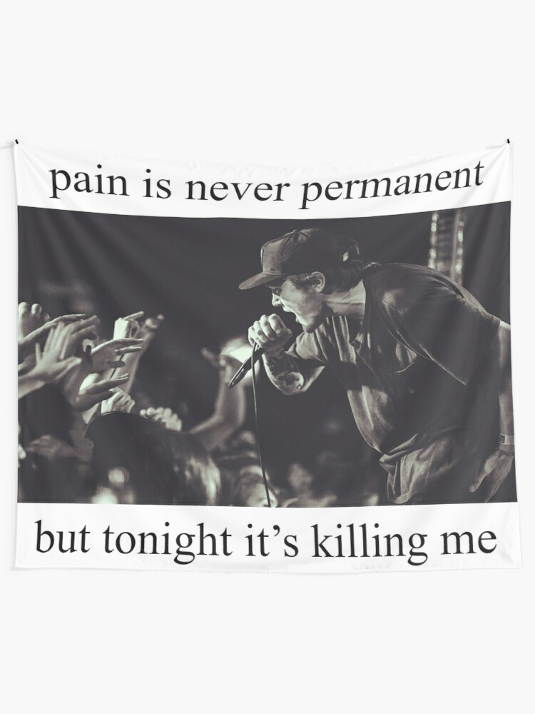 Pain is never permanent but tonight it's killing me | Wall Tapestry