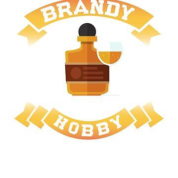 Brandy Is My Hobby Design by digitalbarn