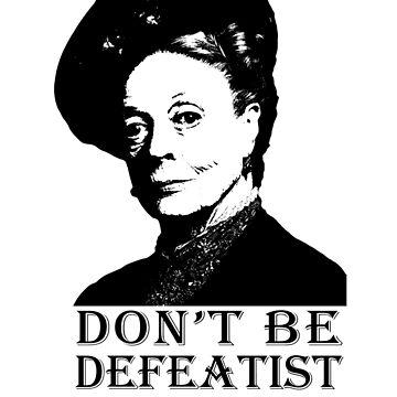 Don't be Defeatist Dear by goldenanchor