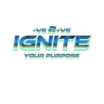 Ignite Your Purpose Positive To Negative Shirt Retro Blue by thespottydogg