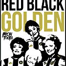 Red, Black, Golden. by irontooth