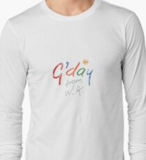 G'day from W.A. Long Sleeve T-Shirt